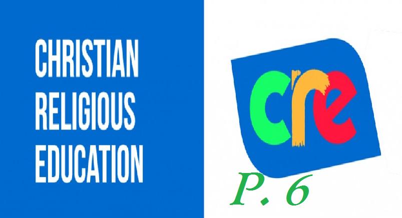 CHRISTIAN RELIGIOUS EDUCATION PRIMARY SIX 2