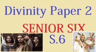 DIVINITY PAPER TWO (2) SENIOR SIX 5