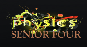 Access and Download ALL LESSONS OF PHYSICS O LEVEL SENIOR FOUR 1