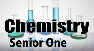 Access and Download ALL LESSONS OF CHEMISTRY SENIOR ONE 1