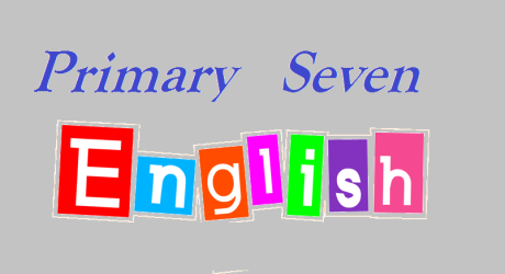 ENG/P/7: PRIMARY SEVEN ENGLISH