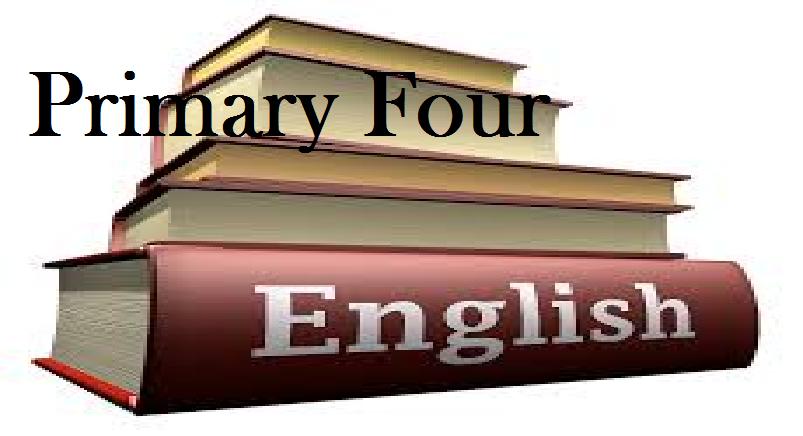 PRIMARY FOUR (P.4) ENGLISH 2