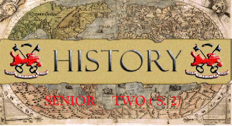 HISTORY EAST AFRICA SENIOR TWO ( S.2) 2