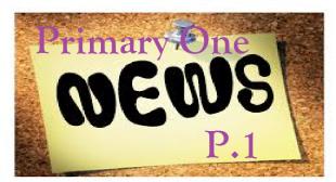 PRIMARY ONE (P.1) NEWS 4