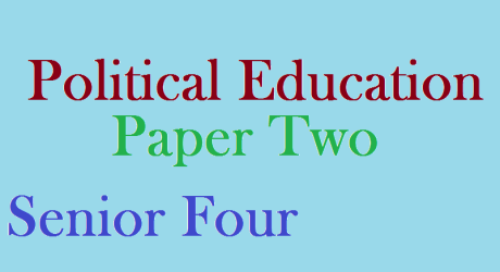 POLITICAL EDUCATION PAPER TWO SENIOR FOUR 17