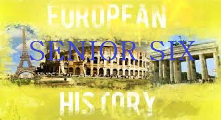 EUROPEAN HISTORY SENIOR SIX (S.6) 2