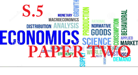 ECONOMICS PAPER TWO SENIOR FIVE 10