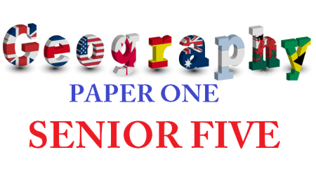 GEOGRAPHY ONE SENIOR FIVE (S.5) 2