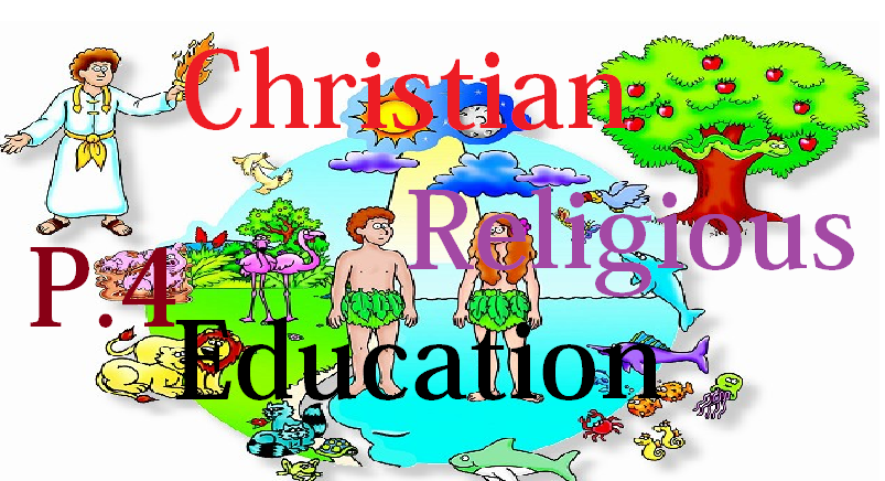 CHRISTIAN RELIGIOUS EDUCATION PRIMARY FOUR (P.4) 2