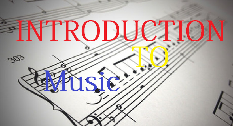 INTRODUCTION TO MUSIC 2