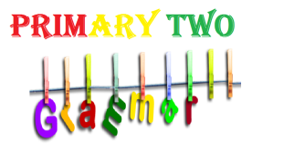 PRIMARY TWO GRAMMAR 8