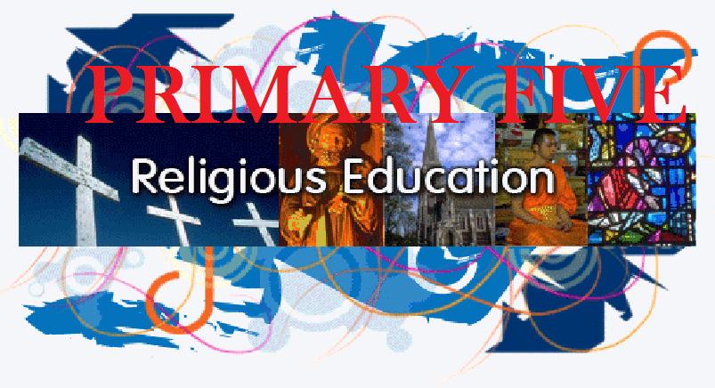 RELIGIOUS EDUCATION PRIMARY FIVE (P.5) 2