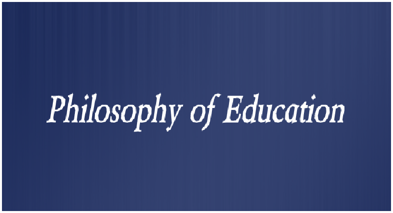 PHILOSOPHY OF EDUCATION 2