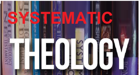 SYSTEMATIC THEOLOGY 13