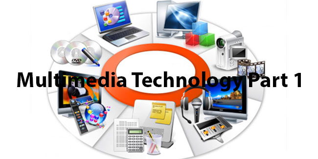 Multimedia Technology Part 1 2
