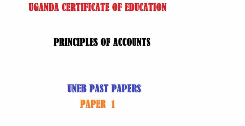 UGANDA CERTIFICATE OF EDUCATION PRINCIPLES OF ACCOUNTS PAPER 1 UNEB PAST PAPERS 2