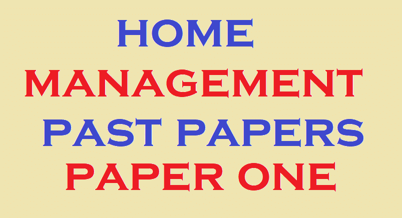 UGANDA CERTIFICATE OF EDUCATION HOME MANAGEMENT PAPER ONE PAST PAPERS 2