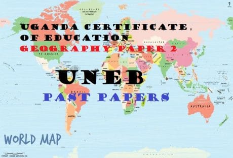 UGANDA CERTIFICATE OF EDUCATION GEOGRAPHY PAST PAPERS PAPER 2 5