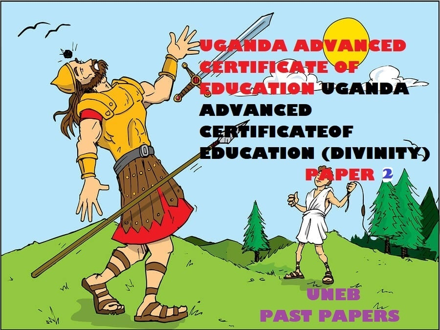 UGANDA ADVANCED CERTIFICATE OF EDUCATION CHRISTIAN RELIGIOUS EDUCATION (DIVINITY) PAST PAPERS PAPER 2 2