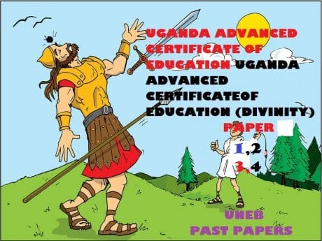 UGANDA ADVANCED CERTIFICATE OF EDUCATION CHRISTIAN RELIGIOUS EDUCATION (DIVINITY) PAST PAPERS PAPER 1,2,3,4 11