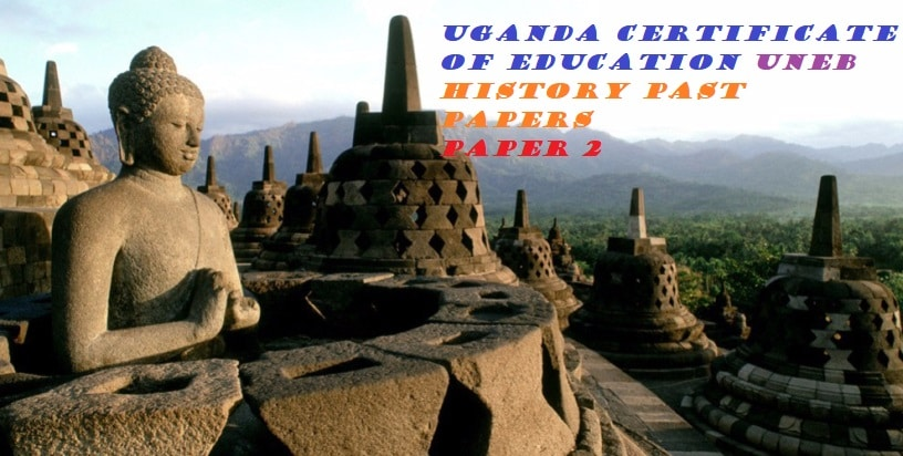 UGANDA CERTIFICATE OF EDUCATION HISTORY PAST PAPERS PAPER 2 2