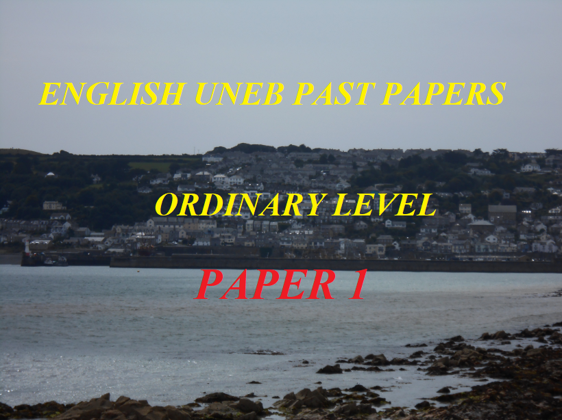 UGANDA CERTIFICATE OF EDUCATION ENGLISH LANGUAGE PAST PAPERS PAPER 1 2
