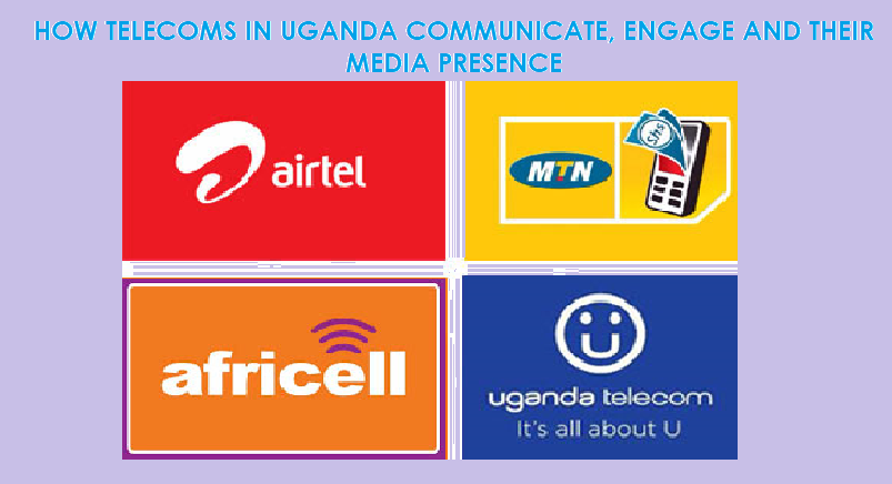REPORT ON How Telecoms In Uganda Communicate, Engage And Their Media Presence 3