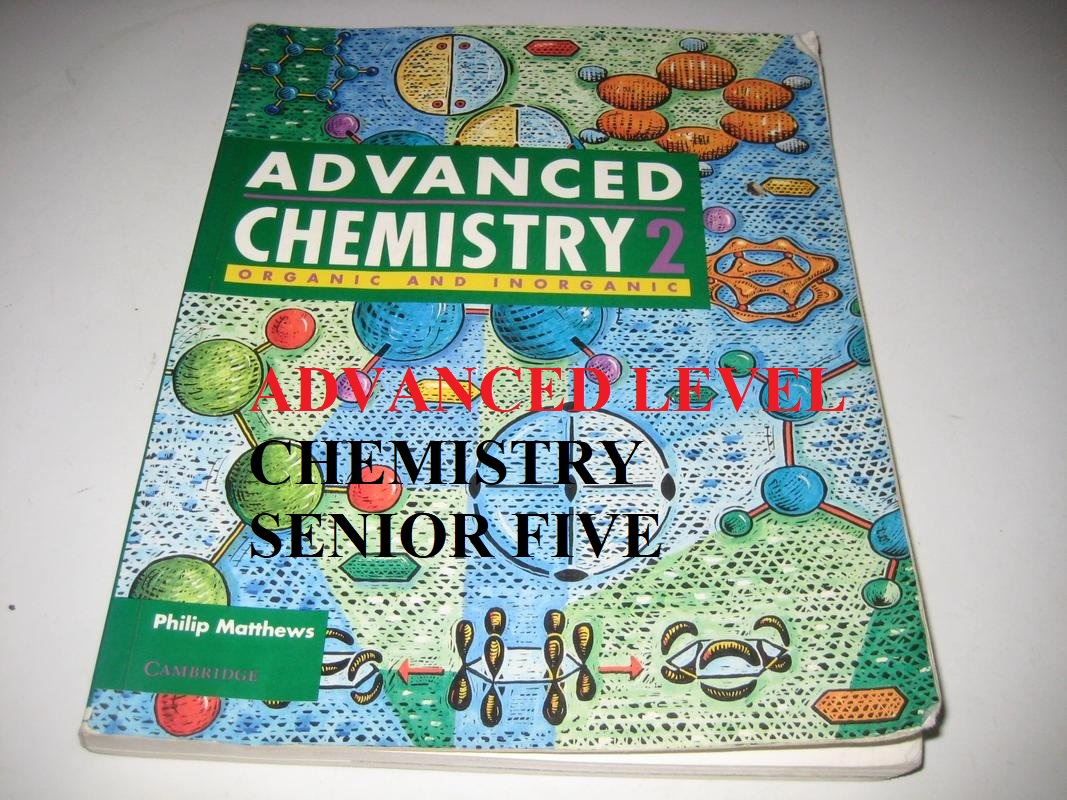 ALCHEM5: ADVANCED LEVEL CHEMISTRY SENIOR FIVE 2