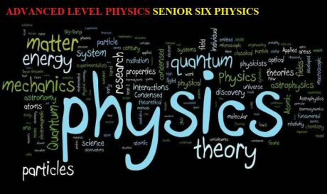 ALPHY6-ADVANCED LEVEL PHYSICS SENIOR SIX 12