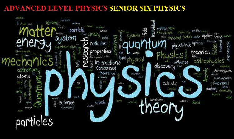 ALPHY6-ADVANCED LEVEL PHYSICS SENIOR SIX 2