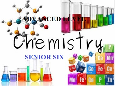 ALCHEM6: ADVANCED LEVEL CHEMISTRY SENIOR SIX 6