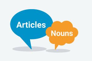 Articles and nouns English grammar