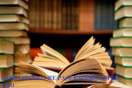 UGANDA ADVANCED CERTIFICATE OF EDUCATION LITERATURE UNEB PAST PAPERS PAPER TWO 2