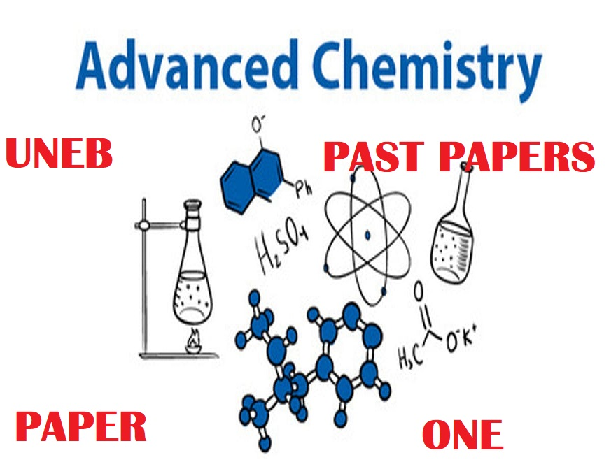 UGANDA ADVANCED CERTIFICATE OF EDUCATION CHEMISTRY UNEB PAST PAPERS PAPER 1 2